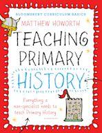 Bloomsbury Curriculum Basics: Teaching Primary History cover
