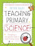 Bloomsbury Curriculum Basics: Teaching Primary Science cover