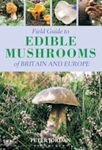 Field Guide To Edible Mushrooms Of Britain And Europe cover