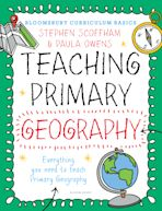 Bloomsbury Curriculum Basics: Teaching Primary Geography cover