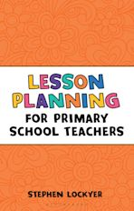 Lesson Planning for Primary School Teachers cover
