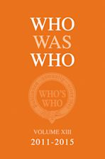 Who Was Who Volume XIII (2011-2015) cover