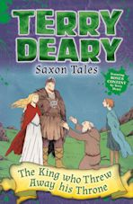 Saxon Tales: The King Who Threw Away His Throne cover