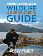 Steve Backshall's Wildlife Adventurer's Guide cover