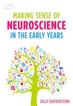 Making Sense of Neuroscience in the Early Years cover