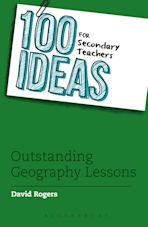 100 Ideas for Secondary Teachers: Outstanding Geography Lessons cover