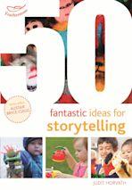 50 Fantastic Ideas for Storytelling cover