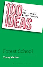 100 Ideas for Early Years Practitioners: Forest School cover