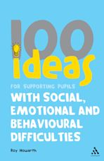 100 Ideas for Supporting Pupils with Social, Emotional and Behavioural Difficulties cover