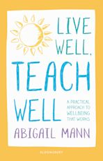 Live Well, Teach Well: A practical approach to wellbeing that works cover