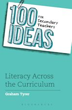 100 Ideas for Secondary Teachers: Literacy Across the Curriculum cover