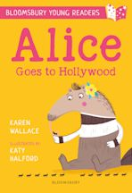 Alice Goes to Hollywood: A Bloomsbury Young Reader cover
