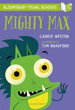 Mighty Max: A Bloomsbury Young Reader cover