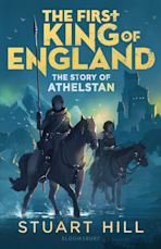 The First King of England: The Story of Athelstan cover