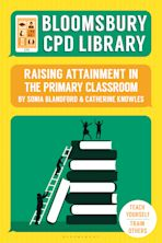 Bloomsbury CPD Library: Raising Attainment in the Primary Classroom cover