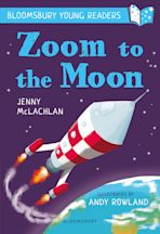 Zoom to the Moon: A Bloomsbury Young Reader cover