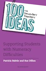 100 Ideas for Secondary Teachers: Supporting Students with Numeracy Difficulties cover