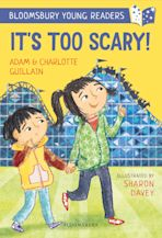 It's Too Scary! A Bloomsbury Young Reader cover