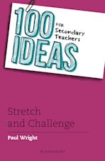 100 Ideas for Secondary Teachers: Stretch and Challenge cover