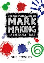 The Ultimate Guide to Mark Making in the Early Years cover
