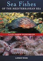 Sea Fishes Of The Mediterranean Including Marine Invertebrates cover