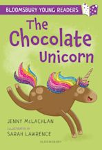 The Chocolate Unicorn: A Bloomsbury Young Reader cover