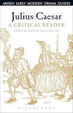 Julius Caesar: A Critical Reader cover