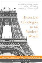 Historical Teleologies in the Modern World cover