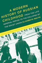 A Modern History of Russian Childhood cover