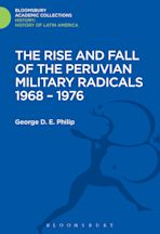The Rise and Fall of the Peruvian Military Radicals 1968-1976 cover