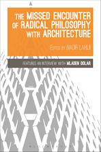 The Missed Encounter of Radical Philosophy with Architecture cover