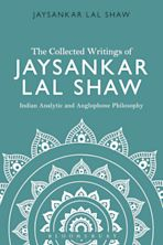 The Collected Writings of Jaysankar Lal Shaw: Indian Analytic and Anglophone Philosophy cover