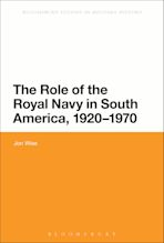The Role of the Royal Navy in South America, 1920-1970 cover