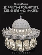 3D Printing for Artists, Designers and Makers cover