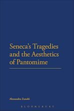Seneca's Tragedies and the Aesthetics of Pantomime cover