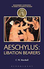 Aeschylus: Libation Bearers cover