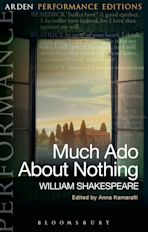 Much Ado About Nothing: Arden Performance Editions cover