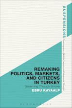 Remaking Politics, Markets, and Citizens in Turkey cover