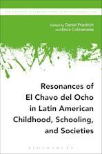 Resonances of El Chavo del Ocho in Latin American Childhood, Schooling, and Societies cover
