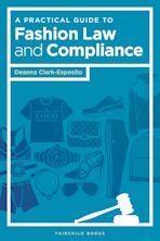 A Practical Guide to Fashion Law and Compliance cover