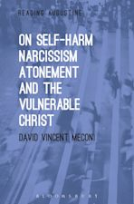On Self-Harm, Narcissism, Atonement, and the Vulnerable Christ cover