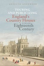 Touring and Publicizing England's Country Houses in the Long Eighteenth Century cover