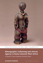 Ethnographic Collecting and African Agency in Early Colonial West Africa cover