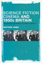 Science Fiction Cinema and 1950s Britain cover