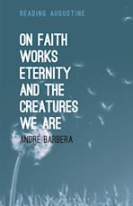 On Faith, Works, Eternity and the Creatures We Are cover
