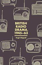 British Radio Drama, 1945-63 cover