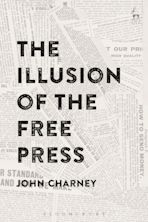 The Illusion of the Free Press cover