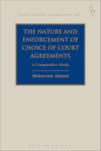 The Nature and Enforcement of Choice of Court Agreements cover