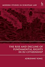 The Rise and Decline of Fundamental Rights in EU Citizenship cover
