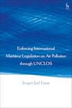 Enforcing International Maritime Legislation on Air Pollution through UNCLOS cover